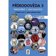 Přírodověda 5 učebnice pro 5. ročník základní školy: Porozumění v souvislostech - Kniha