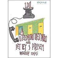 U telephonu třetí patro: aneb pět let s Pirisem - Kniha
