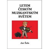 Letem českým muzikantským světem - Kniha