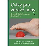 Cviky pro zdravé nohy - Kniha
