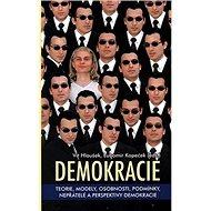 Demokracie: Teorie, modely, osobnosti, podmínky, nepřátelé a perspektivy demokracie