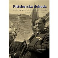 NovinkaPittsburská dohoda: 100 rokov od podpísania Česko-slovenskej dohody v Pittsburghu - Kniha