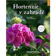 Hortenzie v zahradě: Inspirace a praktické tipy - Kniha
