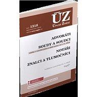 ÚZ 1318 Advokáti, soudci a soudy, notáři, znalci a tlumočníci: podle stavu k 24. 4. 2019