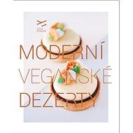 Moderní veganské dezerty - Kniha