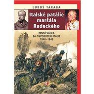 Italské patálie maršála Radeckého: První válka za osvobození Itálie 1848–1849 - Kniha