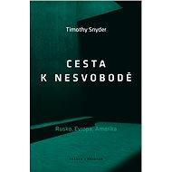 Cesta k nesvobodě: Rusko, Evropa, Amerika - Kniha