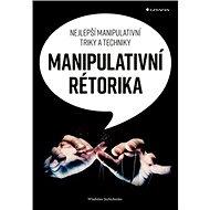 Manipulativní rétorika: Nejlepší manipulativní triky a techniky