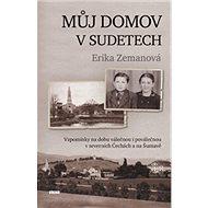 : Vzpomínky na dobu válečnou i poválečnou v severních Čechách a na Šumavě - Kniha