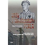 : Osobní svědectví vězně, kterému se podařiil útěk z vyhlazovacího tábora - Kniha