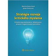 Stratégie rozvoja kritického myslenia: Kritické argumentovanie, debatovanie, písanie a organizovanie