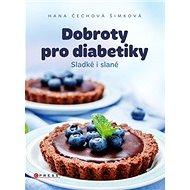 Dobroty pro diabetiky: Sladké i slané - Kniha