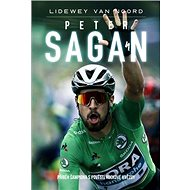 Peter Sagan: Příběh šampiona s pověstí rockové hvězdy - Kniha