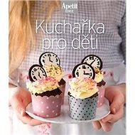 Kuchařka pro děti - Kniha