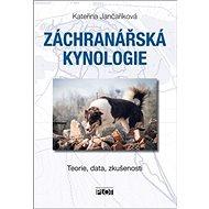 Záchranářská kynologie: Teorie, data, zkušenosti - Kniha