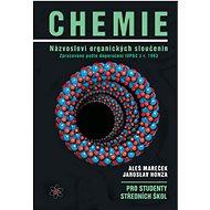 Chemie Názvosloví organických sloučenin: pro studenty středních škol - Kniha