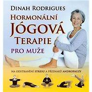 Hormonální jógová terapie pro muže: na odstranění stresu a příznaků andropauzy - Kniha
