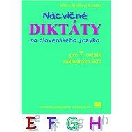 Nácvičné diktáty zo slovenského jazyka: pre 7. ročník základných škôl - Kniha