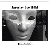 Jaroslav Joe Hübl - Kniha