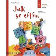 Jak se cítím: Emocionální rozvoj pro děti od pěti let - Kniha