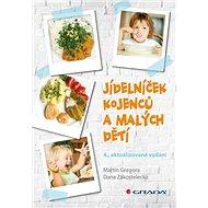 Jídelníček kojenců a malých dětí: 4., aktualizované vydání
