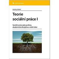 Teorie sociální práce I: Sociální práce jako profese, akademická disciplína a vědní obor