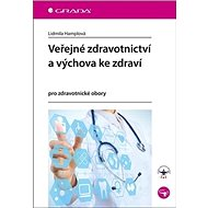 Veřejné zdravotnictví a výchova ke zdraví: pro zdravotnické obory - Kniha