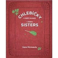 Chlebíčky a další recepty z bistra Sisters - Kniha