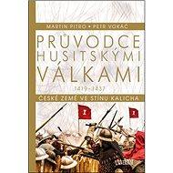 Průvodce husitskými válkami: České země ve stínu kalicha 1419 - 1437 - Kniha