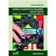 World Marathon Majors Moje cesta: Příběh amatérské maratonské běžkyně - Kniha