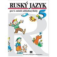 Ruský jazyk: pre 5. ročník základnej školy - Kniha