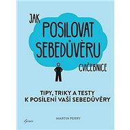 Jak posilovat sebedůvěru cvičebnice: Tipy, triky a testy k posílení sebedůvěry - Kniha