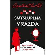 Smysluplná vražda: Bystrá a zkušená slečna Marplová na stopě zločinu - Kniha