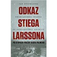 Odkaz Stiega Larssona: Po stopách vraždy Olofa Palmeho - Kniha
