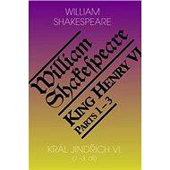 Král Jindřich VI.: 1.–3. díl - Kniha