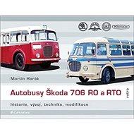 Kniha Autobusy Škoda 706 RO a RTO - Kniha