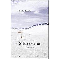 Síla oceánu: básně z pouště - Kniha