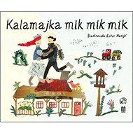 Kalamajka mik mik mik - Kniha