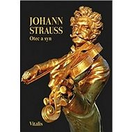 Johann Strauss: Otec a syn slovem a obrazem - Kniha