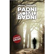 Padni komu padni: Slovenské krimi - Kniha