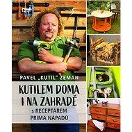 Kutilem doma i na zahradě: s RECEPTÁŘEM Prima nápadů - Kniha
