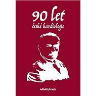 90 let české kardiologie - Kniha