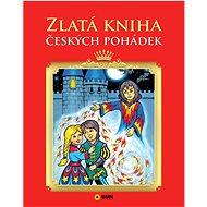 Zlatá kniha českých pohádek - Kniha