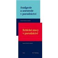Analgezie a anestezie v porodnictví + Kritické stavy v porodnictví: komplet - Kniha