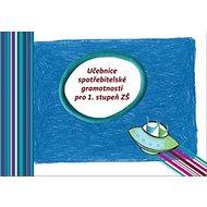 Učebnice spotřebitelské gramotnosti pro 1. stupeň ZŠ - Kniha