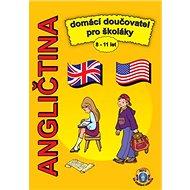 Angličtina Domácí doučovatel pro školáky: 8 - 11 let - Kniha