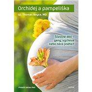 Orchidej a pampeliška: Šťastné děti - geny, výchova nebo něco jiného?