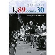 1989 očima 30 slavných osobností - Kniha