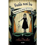 Vražda není hra: Případ Flavie de Luce - Kniha