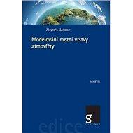 Modelování mezní vrstvy atmosféry - Kniha